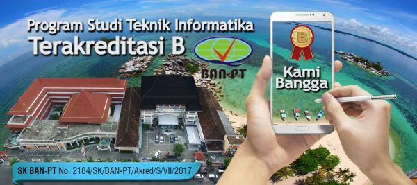 Selamat & Sukses kepada Program Studi Teknik Informatika atas diraihnya Akreditasi B dari BAN-PT